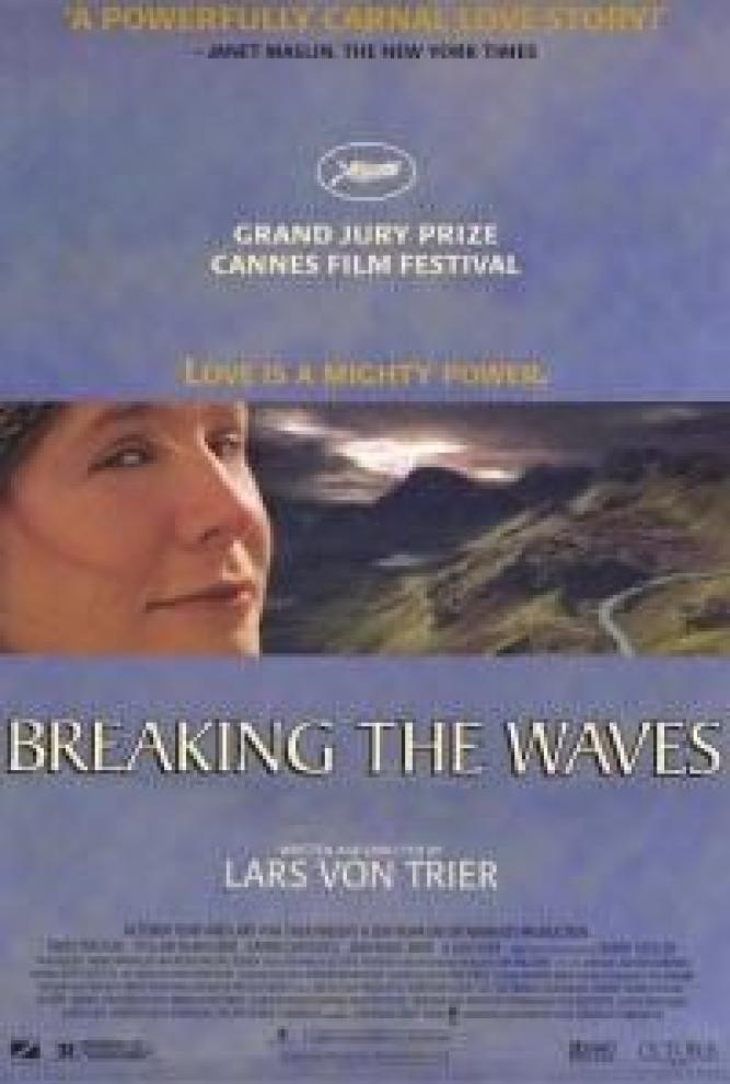 Breaking the Waves - Eine Liebe bis ans Ende der Welt