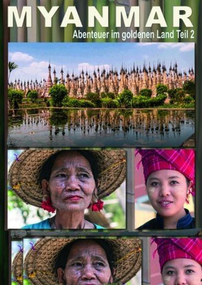 Myanmar - Abenteuer im goldenen Land Teil 2
