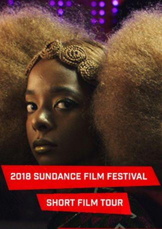 Shorts Attack!: 2018 Sundance Film Festival - Short Film Tour