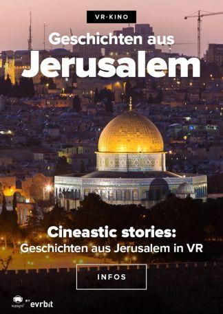 VR Cineastic stories - Geschichten aus Jerusalem