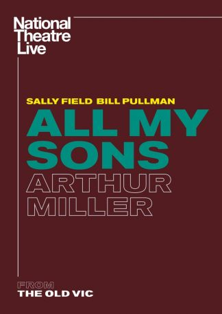 National Theatre Live All My Sons by Arthur Miller