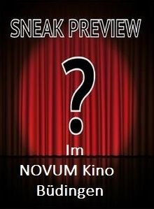 Sneak Preview Novum Kino