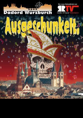 Dadord Würzburch - Ausgeschunkelt.