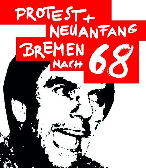 "Plakat zur Ausstellung ""Protest + Neuanfang, Bremen nach '68"""